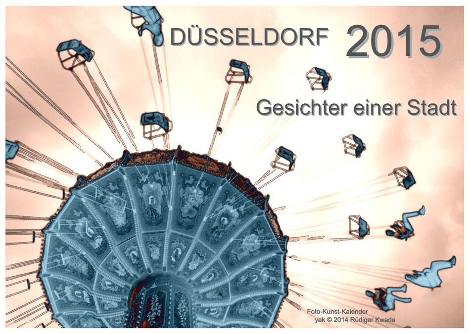 · foto-kunst-kalender 2015 · Düsseldorf Gesichter einer Stadt · Deckblatt · yak © 2014 RK