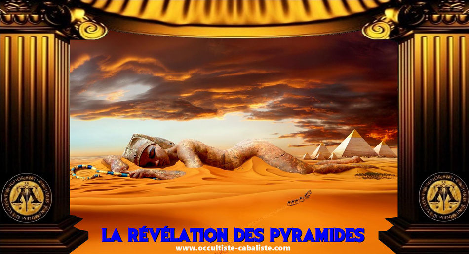 La révélation des pyramides, les pyramides, www.occultiste-cabaliste.com