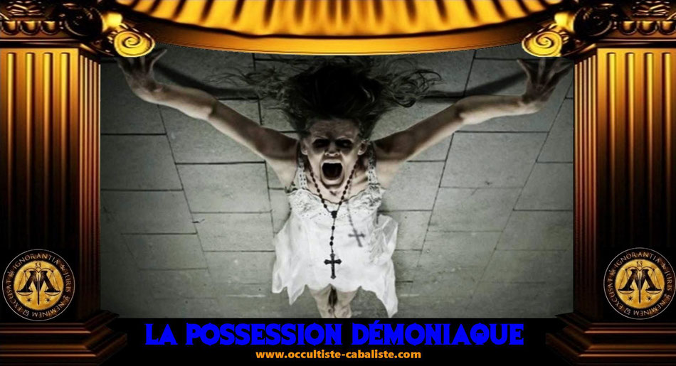La possession démoniaque, www.occultiste-cabaliste.com
