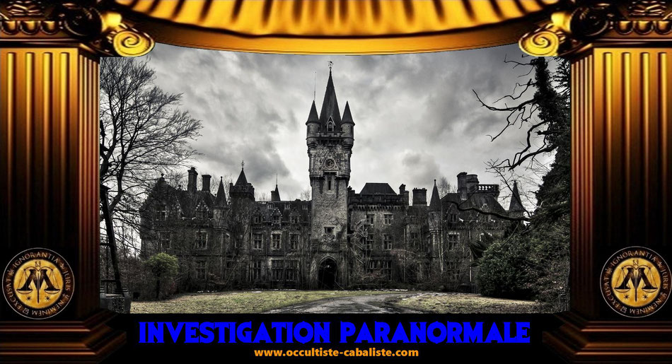 Investigation paranormale hantise, www.occultiste-cabaliste.com