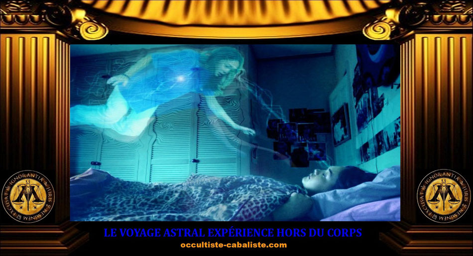 Le voyage astral, www.occultiste-cabaliste.com