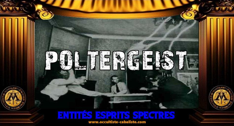 Poltergeist, entités, esprits, spectres qui sont ils ? www.occultiste-cabaliste.com