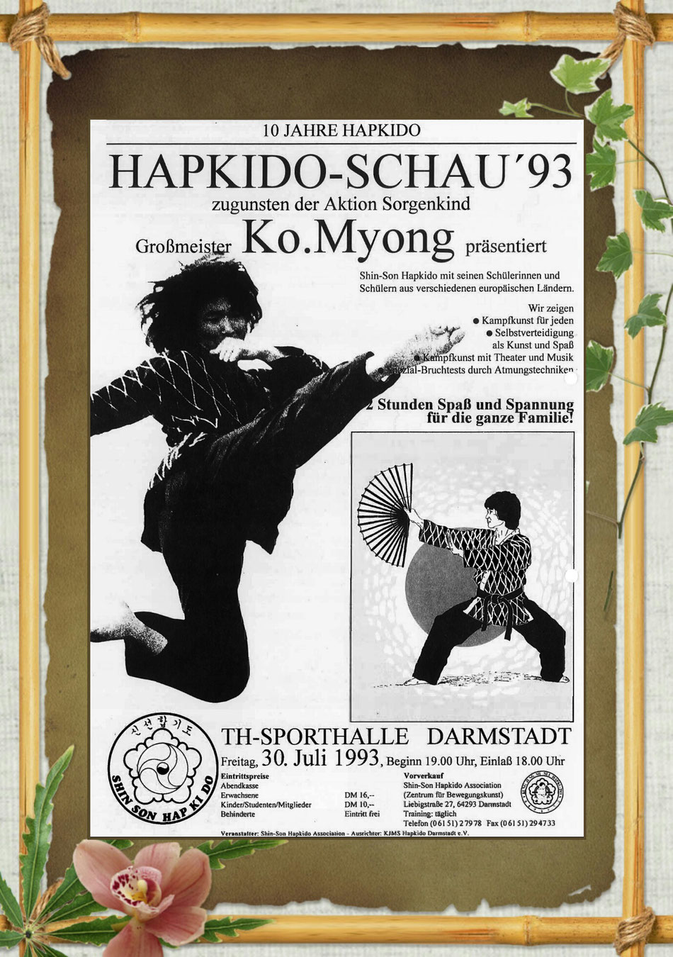Erol Alp und 10 Jahre Hapkido Hapkido-Schau´ 93 zugunsten der Aktion Sorgenkind Plakat mit Großmeister Ko. Myong präsentiert Shin-Son Hapkido in Darmstadt 30.07.1993