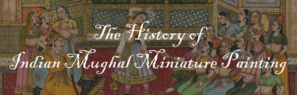 the-history-of-indian-mughal-miniature-painting
