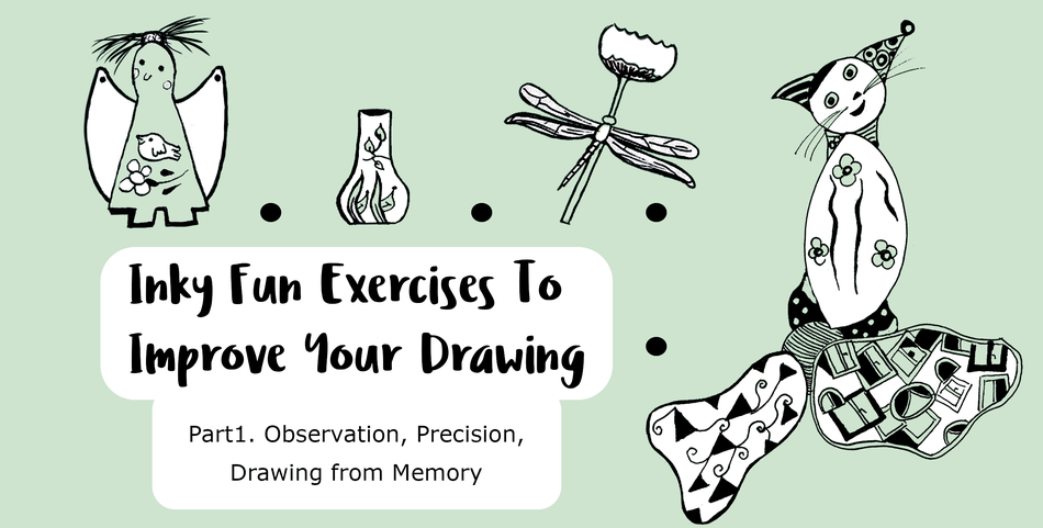 Inky Fun Exercises To Improve Your Drawing. Part1. Observation, Precision, Drawing from Memory.