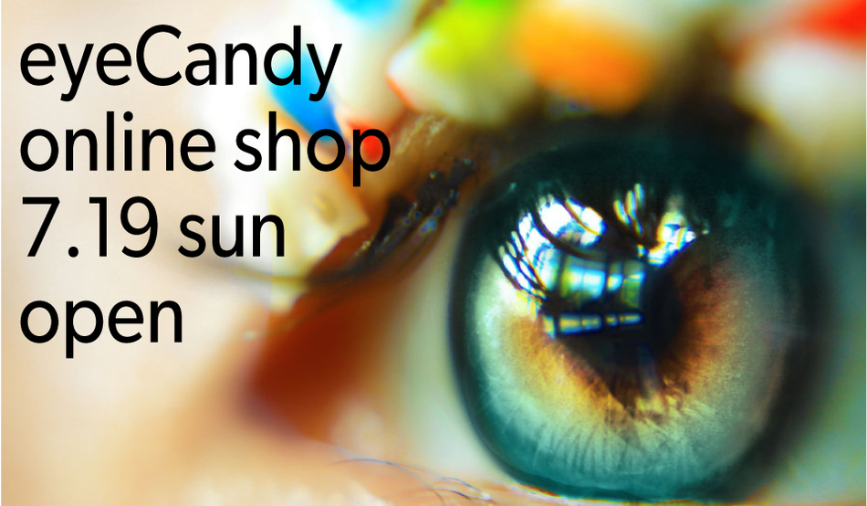 eyeCandy オンラインショップ オープン