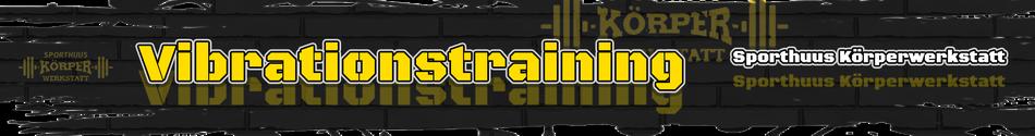 Banner - Fitnessstudio Körperwerkstatt in Friesoythe zum Angebot Vibrationstraining