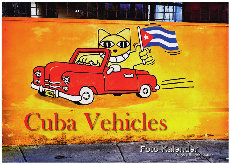 · foto-kunst-kalender 2018 · Cuba Vehicles · Deckblatt · yak © 2017 RK
