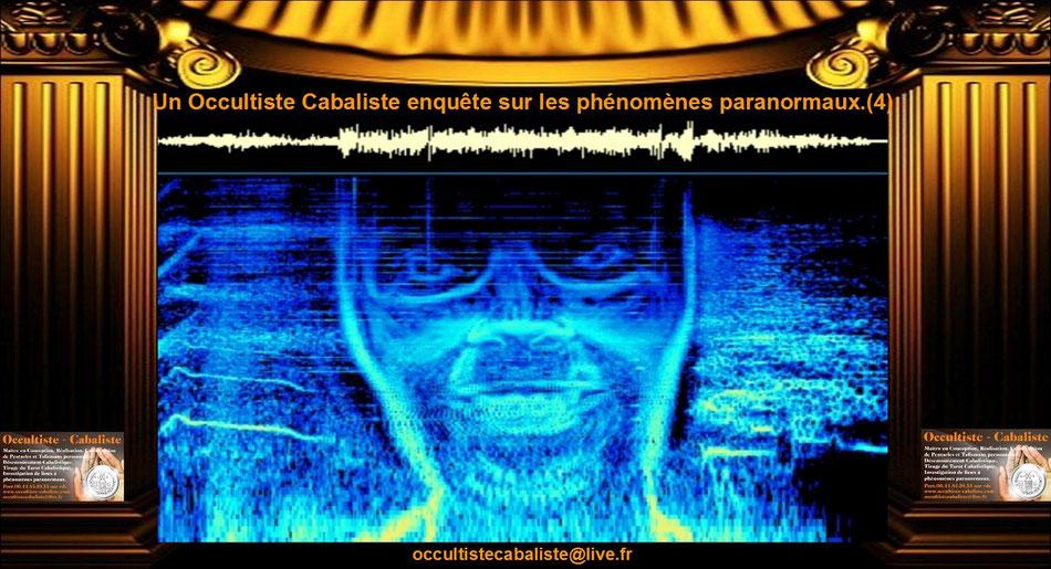 Un Occultiste Cabaliste enquête sur les phénomènes paranormaux.(4)