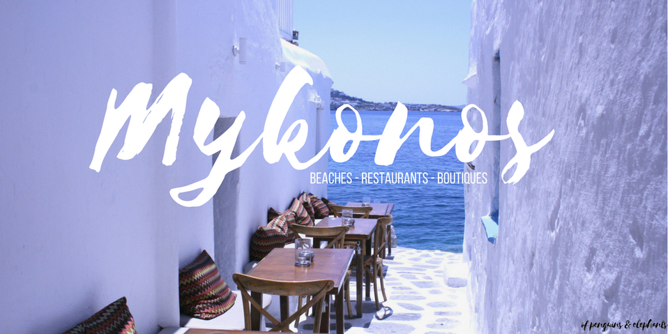 Mykonos Greece of penguins & elephants Island Guide Mykonos: Beaches Restaurants Boutiques