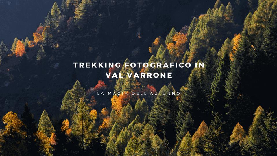 Trekking fotografici - Val Varrone