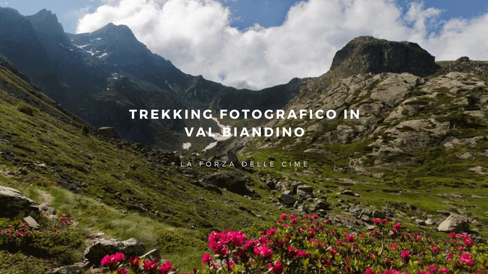 Trekking fotografici - Val Biandino