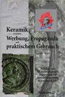 50. Internationales Symposium Keramikforschung 2017 Keramik zwischen Werbung, Propaganda und praktischem Gebrauch