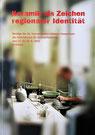 36. Internationales Hafnerei Symposium 2003 Keramik als Zeichen regionaler Identität