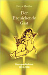 Petra Mettke/Der erquickende Gast/Kurzgeschichten/Druckskript von 2002