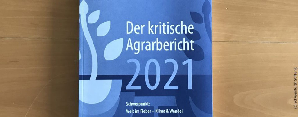 Foto: Der kritische Agrarbericht 2021, Quelle: www.schweisfurth-stiftung.de