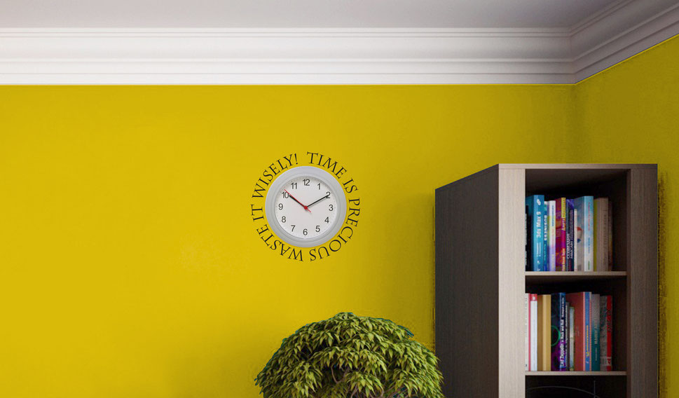 Time is pecious waste it wisely quote to fit around clocks from wallartcompany.co.uk