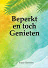 Beperkt en toch Genieten Frans Claessens www.gratisboekpromoten.jimdo.com