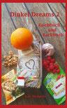 eBook und Buch Dinkel-Dreams 2 kombiniertes Koch- und Backbuch von K.D. Michaelis