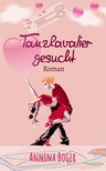 Annina Boger Romance Liebesromane Band 1 | E-Book | eBook | Taschenbuch-Roman | Tanzen | Nachbarn