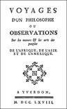 Pierre POIVRE (1719-1786) : Voyages d'un philosophe, ou Observations sur les mœurs & les arts des peuples de l'Afrique, de l'Asie et de l'Amérique. —  Yverdon, 1768. Introd. et chap. sur la Chine.