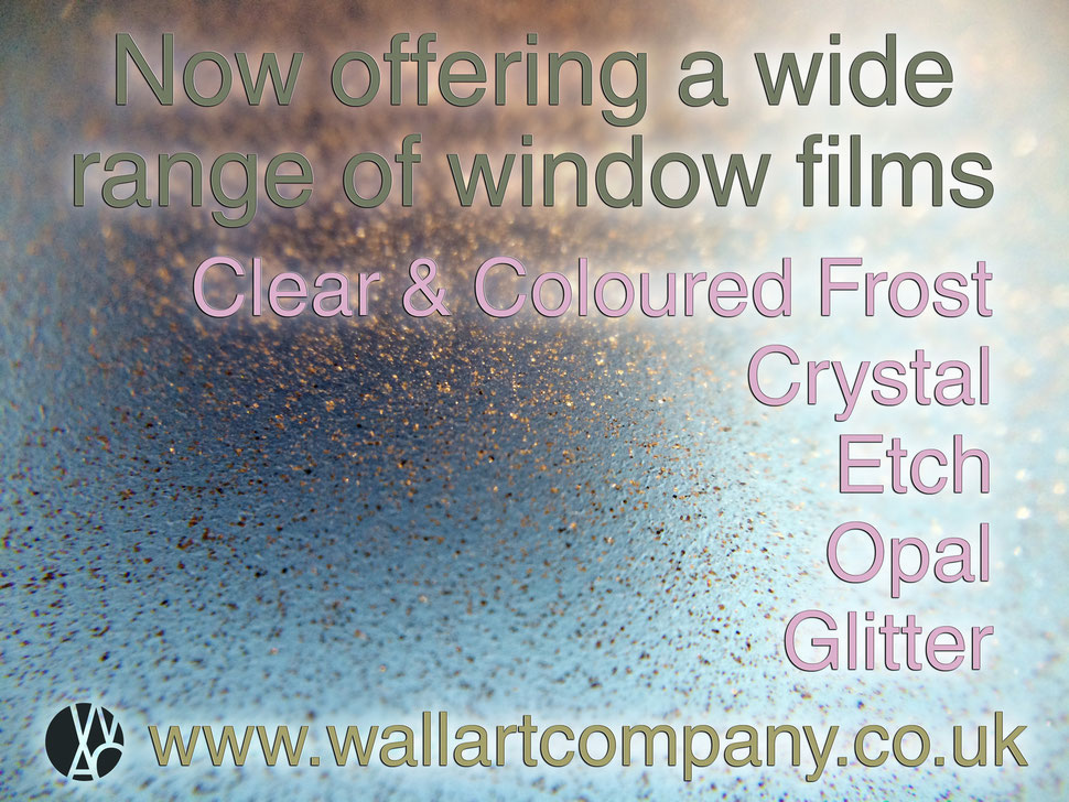 Window films, frost, crystal, etch, opal and glitter.