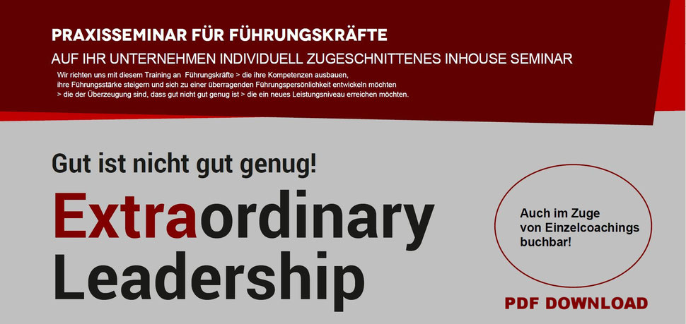 "LEARN MORE:     PDF zum Download - Alle Informationen zum Seminarprogramm ""The Extraordinary Leader"""