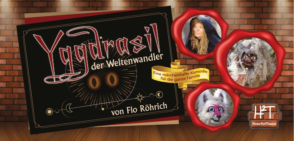 Yggdrasil - der Weltenwandler von Flo Röhrich - das neue Theaterstück 2019 vom HinterHofTheater aus Hungen