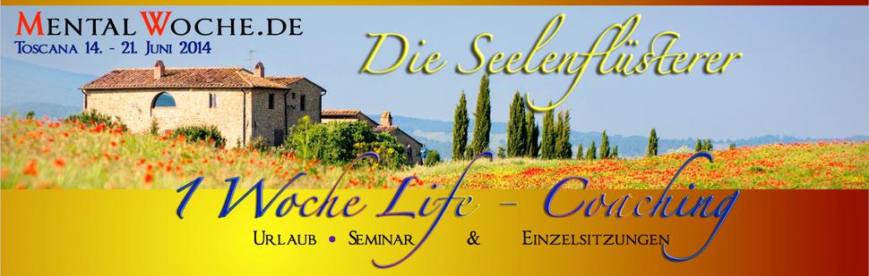 IntensivWoche Mentaltraining und Urlaub in der wunderschönen Toscana