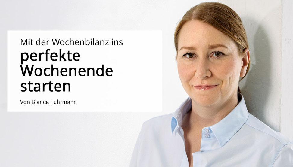 Tipps für Führungskräfte e – Mit der Wochenbilanz ins perfekte Wochenende starten © Bianca Fuhrmann #stark_führn