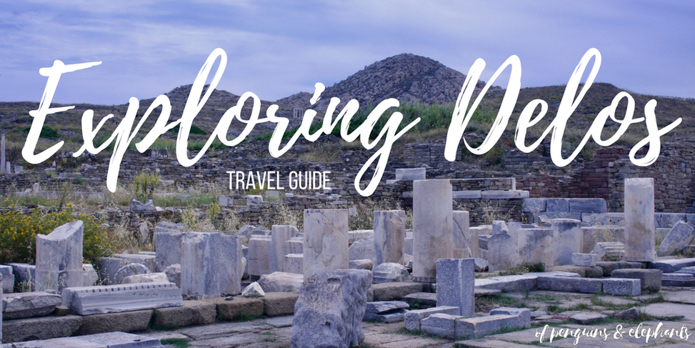 Travel Guide Delos Exploring Delos UNESCO island ofpenguinsandelephants of penguins & elephants Greece