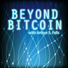 Beyond Bitcoin Podcast