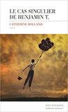 couverture le-cas-singulier-de-benjamin-t-chronique-litteraire-roman-fantastique-therapie-peur-amour-psychologie-neurologie-survie-guillaume-cherel