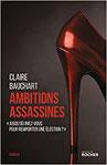 Ambitions assassines Chronique littéraire roman policier thriller suspense femme enquête politique manipulation média guillaume cherel