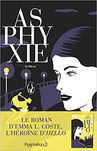 Couverture Asphyxie Chronique littérature roman policier thriller enquête justice femme crime romance guillaume cherel