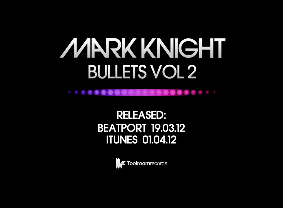 Mark Knight Bullets Vol 2 EP