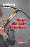 """Die Textmamsell: Buchcover """"Nicht die Zeit zu sterben"""" (Lektorat Krimi)"""