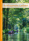 """Unser Magazin """"Achtsames Leben"""""""