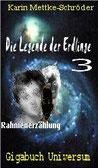 Karin Mettke-Schröder/Gigabuch Universum/Die Legende der Erdlinge 3/2014