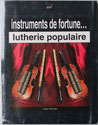 instruments de fortune... lutherie populaire