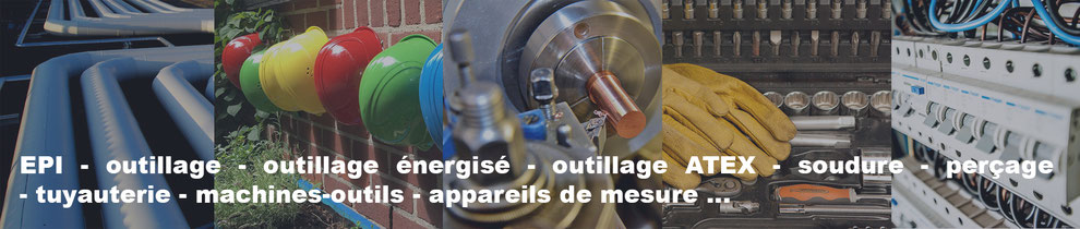 produits Soléane : EPI, outillage, outillage énergisé, outillage ATEX, soudure, perçage, tuyauterie, machines-outils, appareils de mesure...