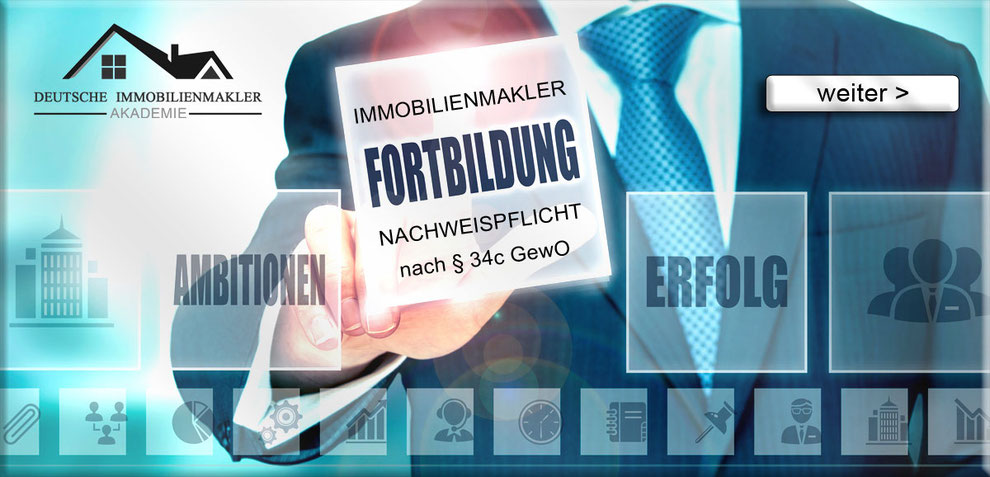 IMMOBILIENMAKLER FORTBILDUNG MAKLER FORTBILDUNGSPFLICHT NACHWEISPFLICHT AUSBILDUNG MAKLER WEITERBILDUNG MAKLER COACHING MAKLER ZERTIFIKAT MAKLER LEHRGANG MAKLER AKADEMIE