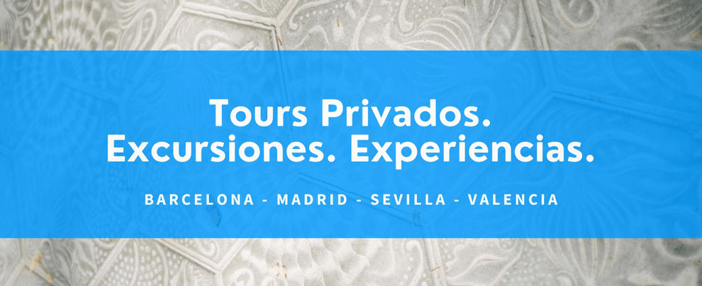 TOURS PRIVADOS. VISITAS GUIADAS. EXPERIENCIAS. ACTIVIDADES. BARCELONA. MADRID. SEVILLA. VALENCIA