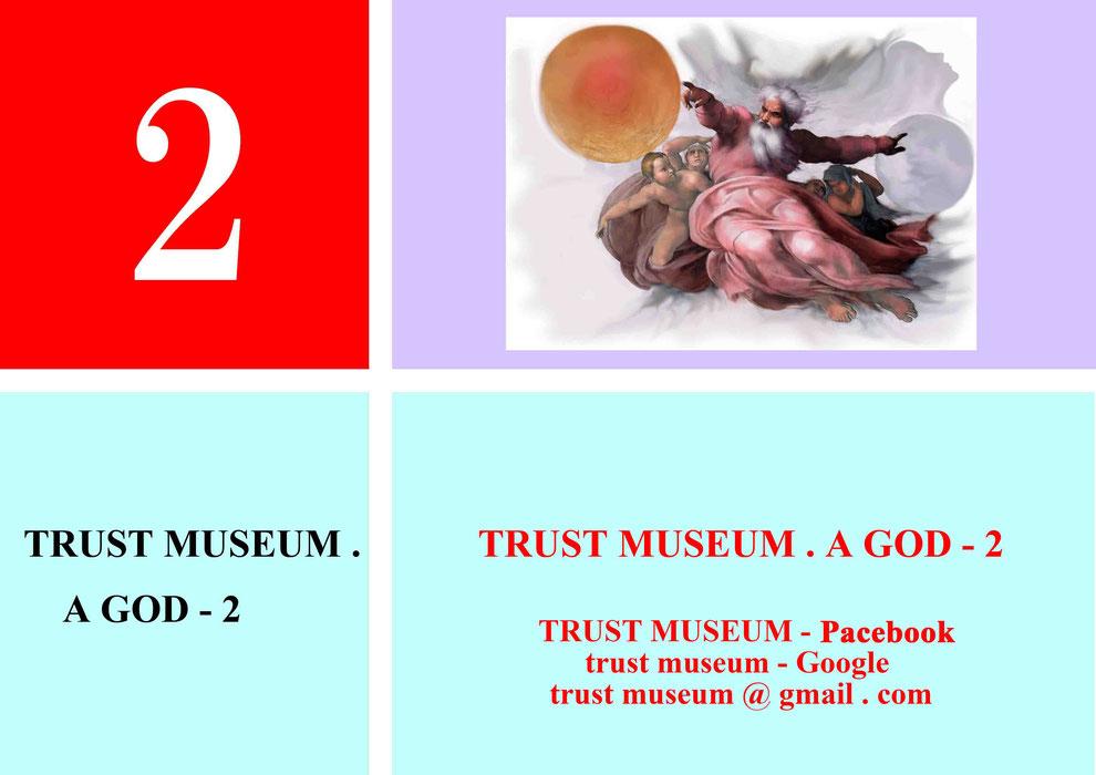 TRUST-MUSEUM . A GOD . 2