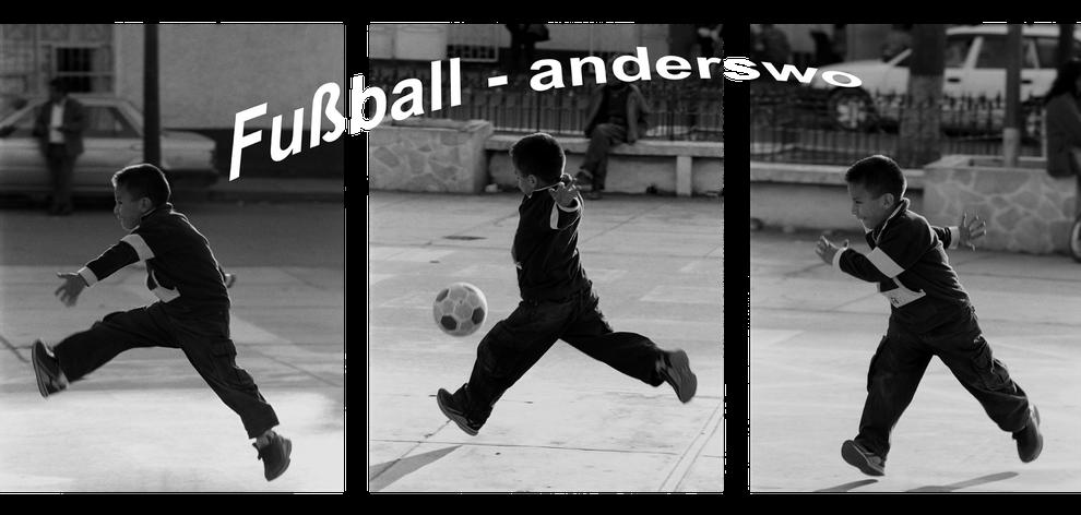 Fussball anderswo, Reportage Tilmann Graner, Fussball in aller Welt