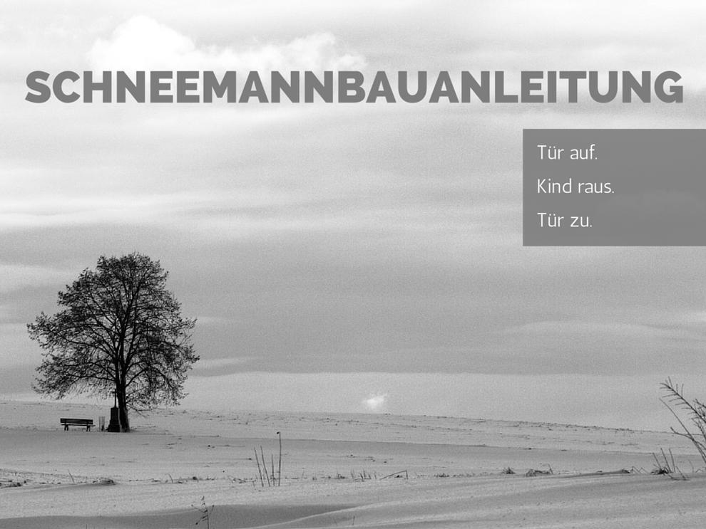 Pathos für den Weltfrieden - Januar 2016 - Schneemannbauanleitung