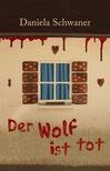 """Die Textmamsell: Buchcover """"Der Wolf ist tot"""" (Lektorat Krimi)"""