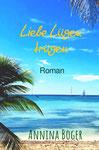 Annina Boger Romance Liebesromane Band 2 | E-Book | Taschenbuch | Printausgabe | Kalifornien | San Diego | Softcover | ISBN 978-3-7450-2118-9