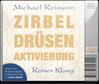 Zirbel Drüsen Aktivierung (Meditation-CD)