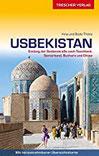 Reiseführer Usbekistan Entlang der Seidenstraße nach Taschkent, Samarkand, Buchara und Chiwa - Mit